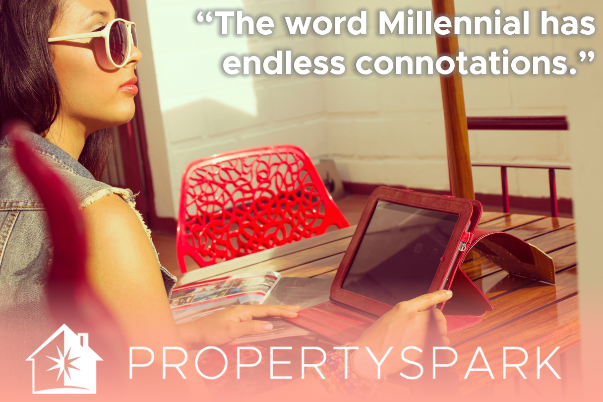 Millennials Real Estate Endless Connotations