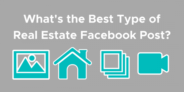 What's the Best Type of Real Estate Facebook Post